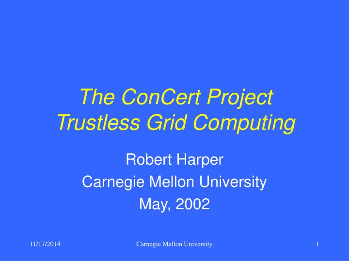 The concert project trustless grid computing