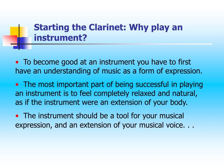 Starting the Clarinet: Why play an instrument?