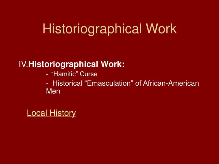 Historiographical Work
