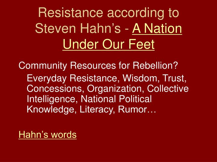 Resistance according to Steven Hahn's -