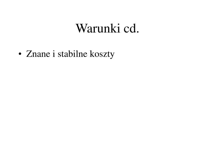 Warunki cd.