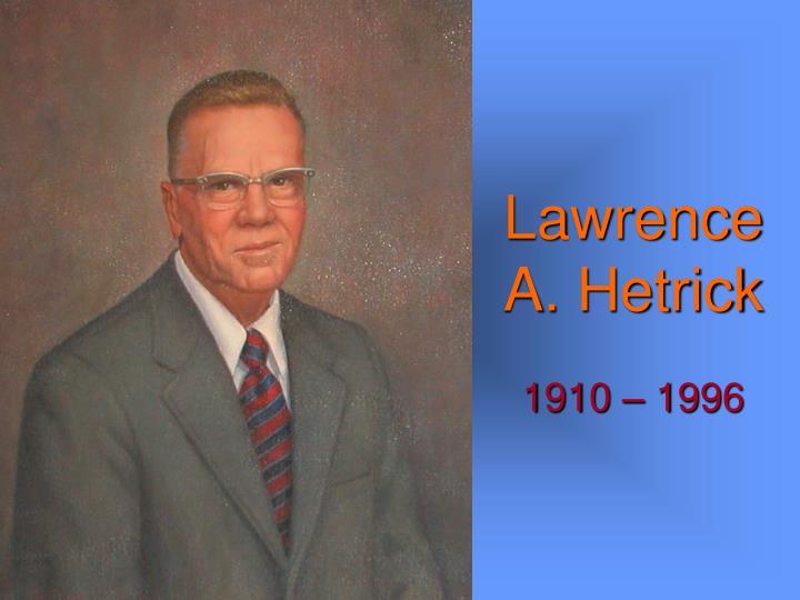 Lawrence A. Hetrick