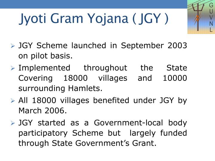 JGY Scheme launched in September 2003 on pilot basis.