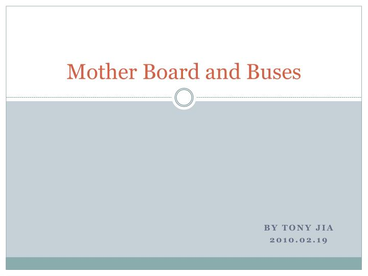 Mother board and buses