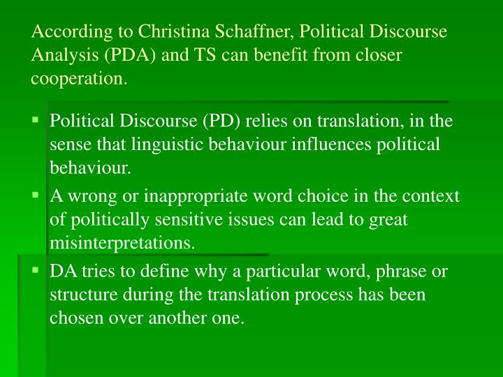 According to Christina Schaffner, Political Discourse Analysis (PDA) and TS can benefit from closer cooperation.