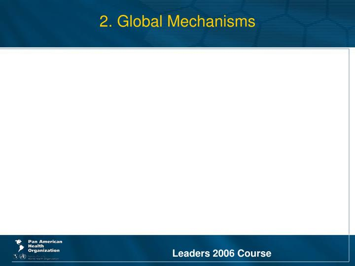 2. Global Mechanisms