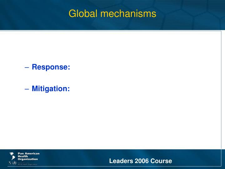 Global mechanisms