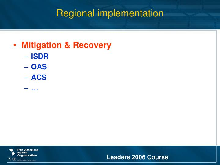 Regional implementation