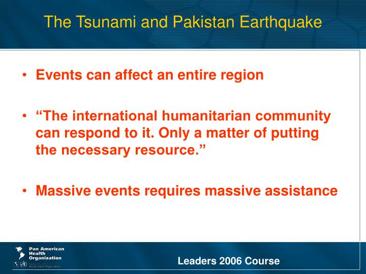 The Tsunami and Pakistan Earthquake