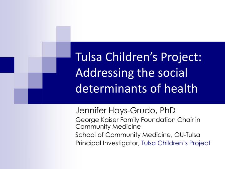 Tulsa Children's Project:  Addressing the social determinants of health