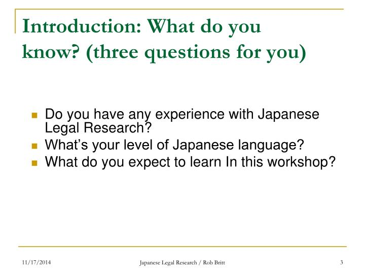 Introduction what do you know three questions for you