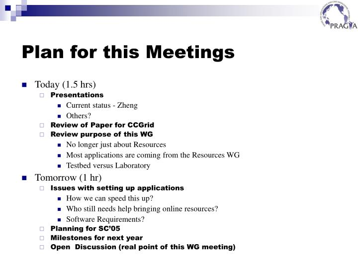Plan for this Meetings