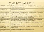 what tata had got