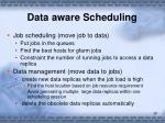 data aware scheduling