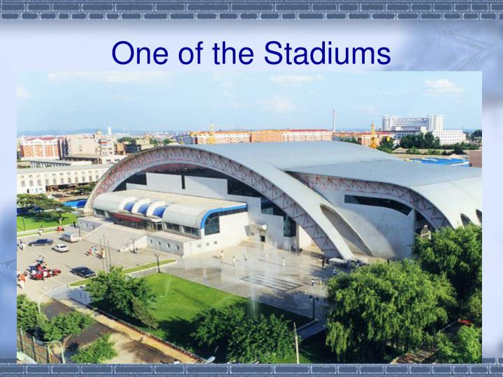 One of the Stadiums