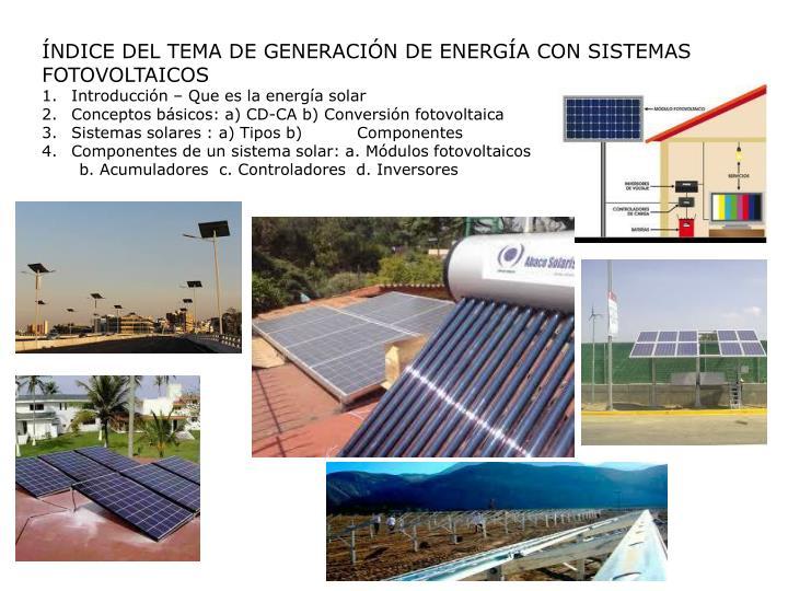 ÍNDICE DEL TEMA DE GENERACIÓN DE ENERGÍA CON SISTEMAS FOTOVOLTAICOS