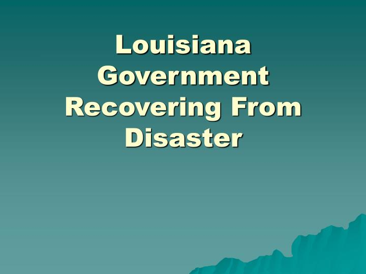 Louisiana government recovering from disaster