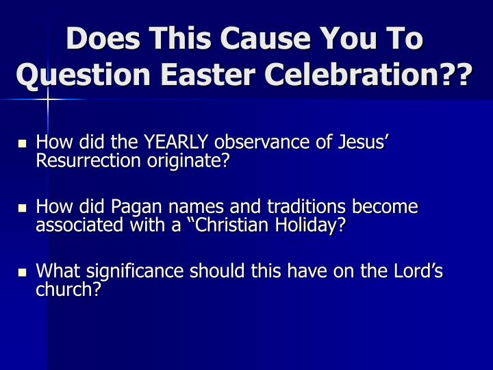 Does This Cause You To Question Easter Celebration??