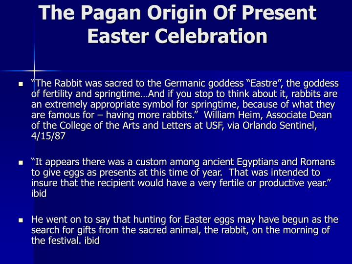 The pagan origin of present easter celebration