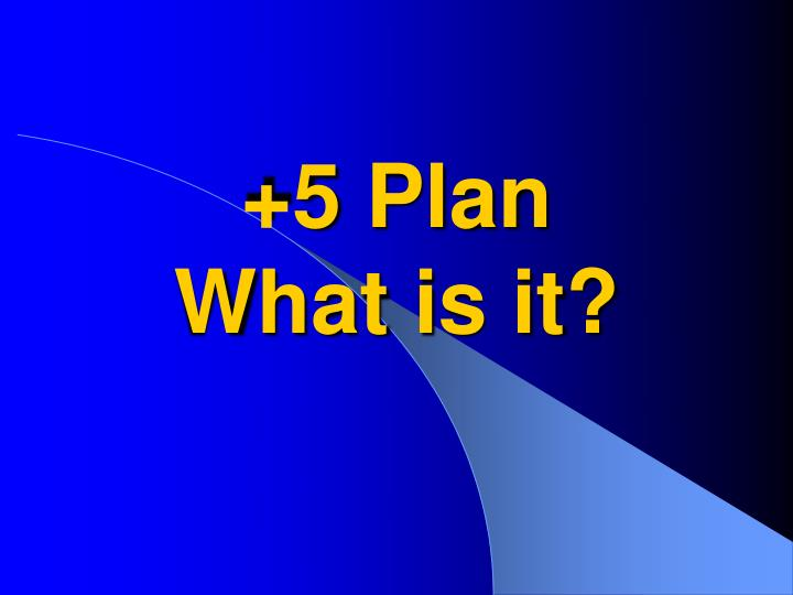 5 plan what is it