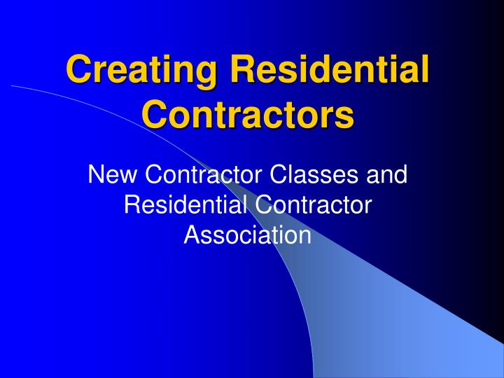 Creating Residential Contractors