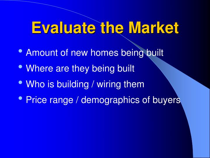 Evaluate the Market