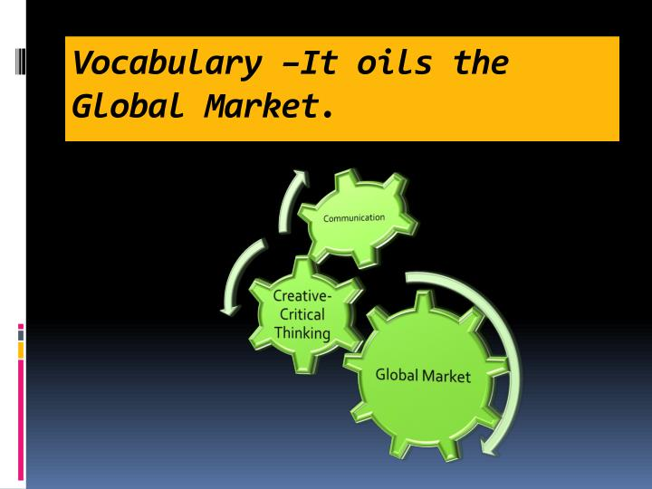 Vocabulary it oils the global market