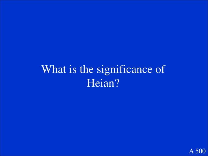 What is the significance of Heian?
