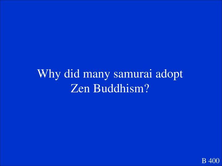 Why did many samurai adopt Zen Buddhism?