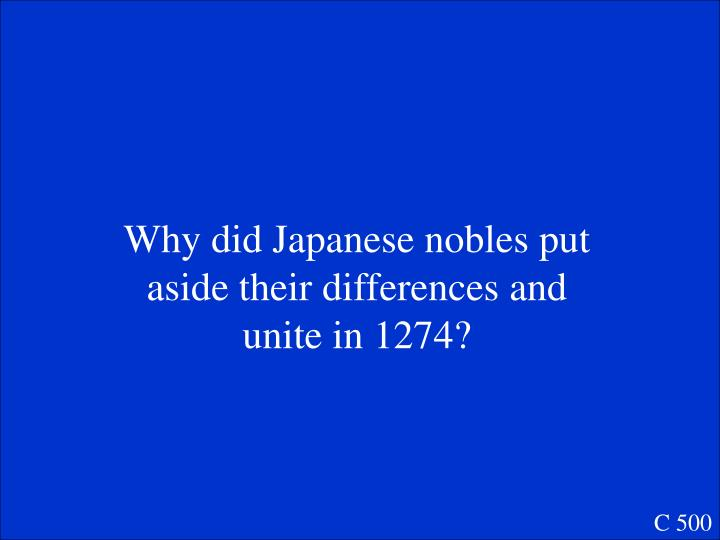 Why did Japanese nobles put aside their differences and unite in 1274?