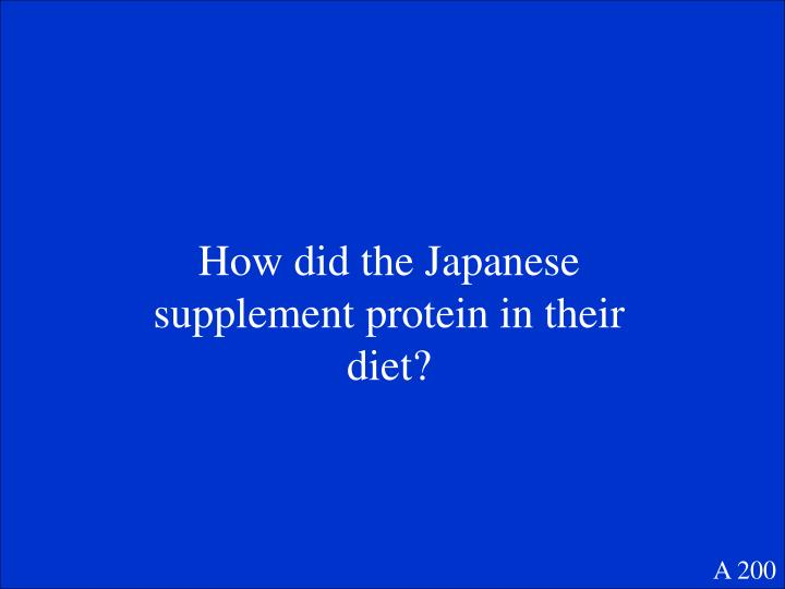 How did the Japanese supplement protein in their diet?