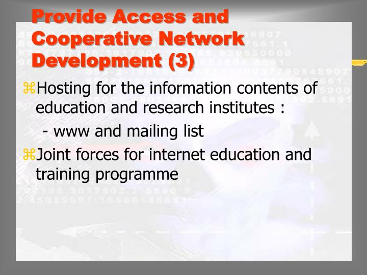 Provide Access and Cooperative Network Development (3)