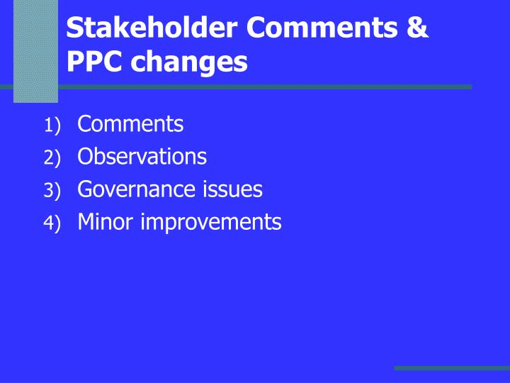Stakeholder Comments & PPC changes