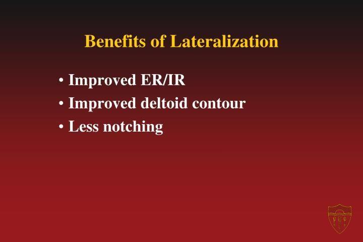 Benefits of Lateralization