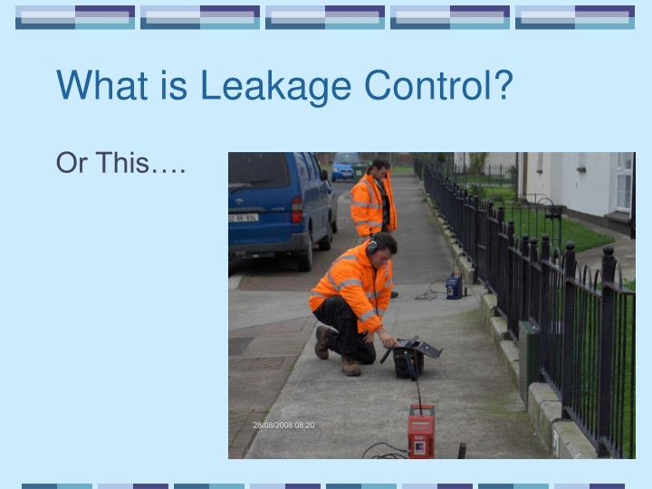 What is Leakage Control?