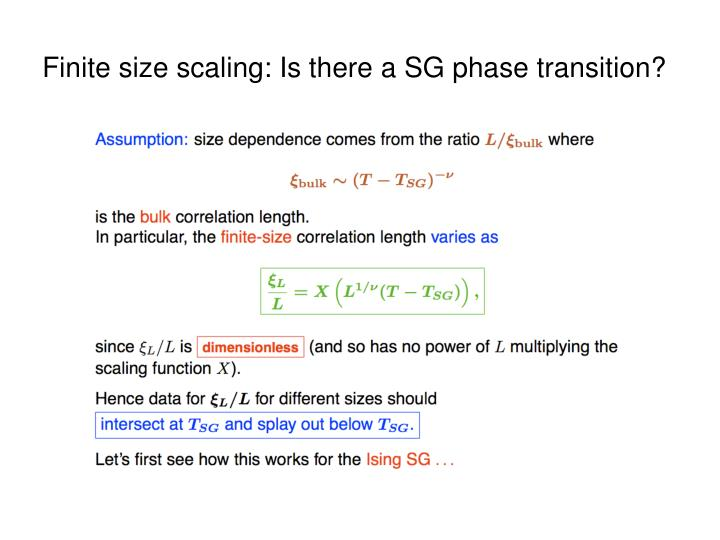 Finite size scaling: Is there a SG phase transition?