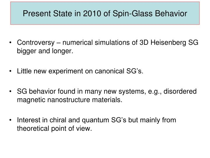 Present State in 2010 of Spin-Glass Behavior