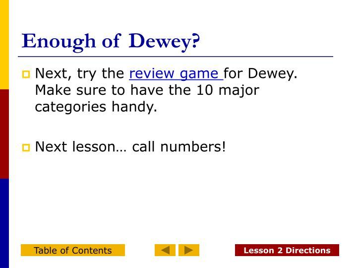 Enough of Dewey?