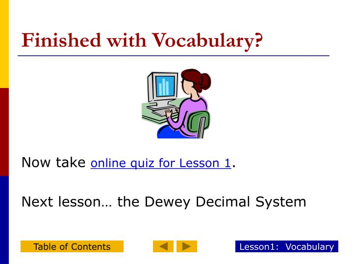 Finished with Vocabulary?