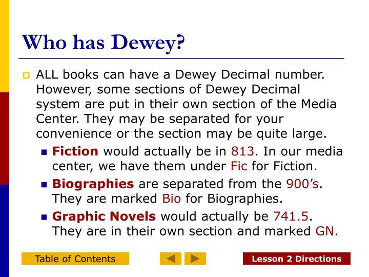 Who has Dewey?
