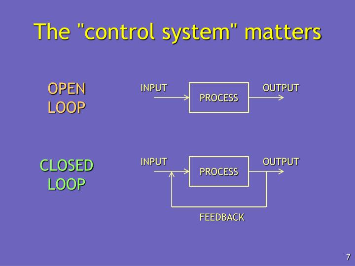 """The """"control system"""" matters"""