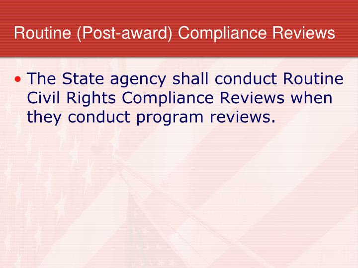 Routine (Post-award) Compliance Reviews