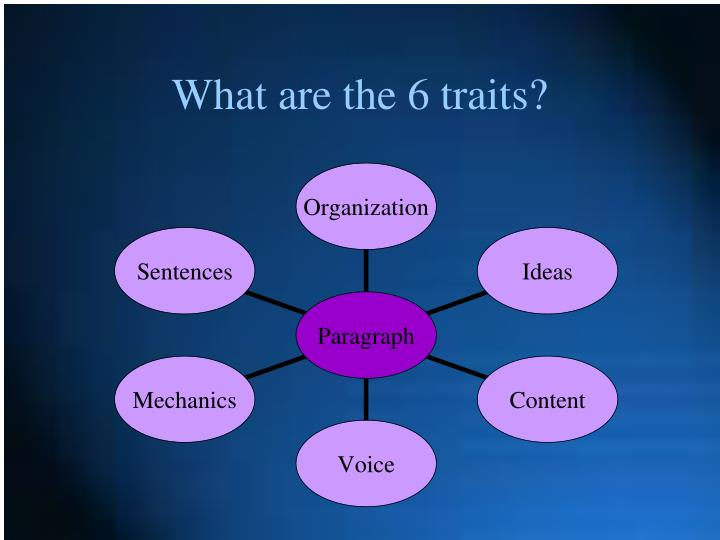 What are the 6 traits?