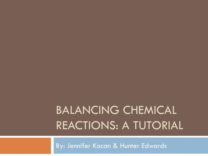 Balancing chemical reactions a tutorial