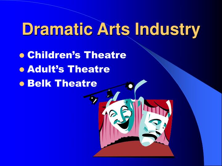 Dramatic Arts Industry