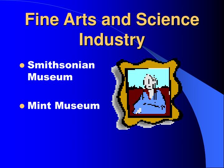 Fine Arts and Science Industry