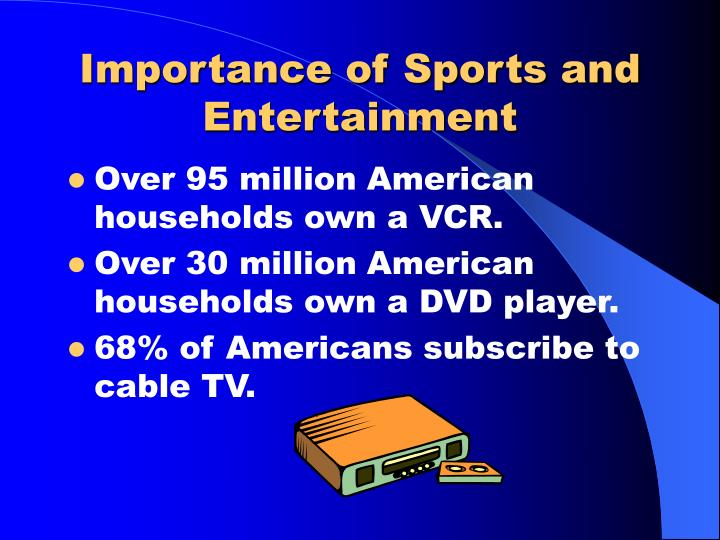 Importance of Sports and Entertainment