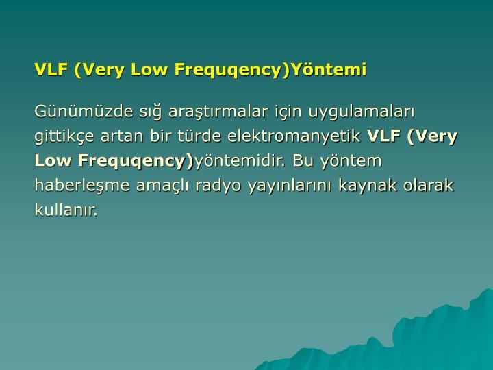 VLF (Very Low Frequqency)Yöntemi