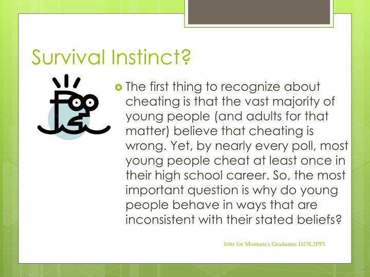 Survival Instinct?