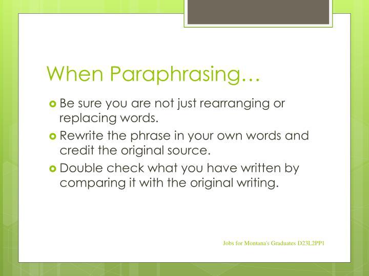 When Paraphrasing…